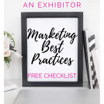 Business Best Practice - What to Bring to a Trade Show as an Exhibitor Here is a FREE checklist of items you will need!