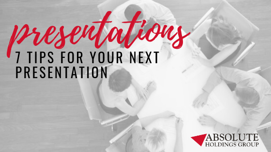 Creating a Presentation They Won't Forget: 7 Presentation Tips