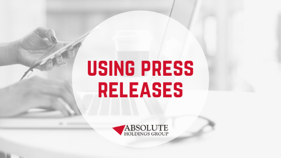 Using Press Releases (The Right Way)