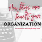 Are you leveraging the power of blogs for your organization? Not sure if investing the time will help? Here are some ways that blogs can benefit your business or organization.