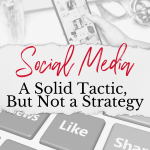 Ever since the advent of social media, companies large and small have been buying into the hype that all they need to do in order to drum up more business is tweet several times a day. A solid social media strategy, they've been told, is a miracle cure for flagging sales. Social media is not a strategy in and of itself; it's a tactic, a single step that should be part of a larger, more holistic marketing strategy.