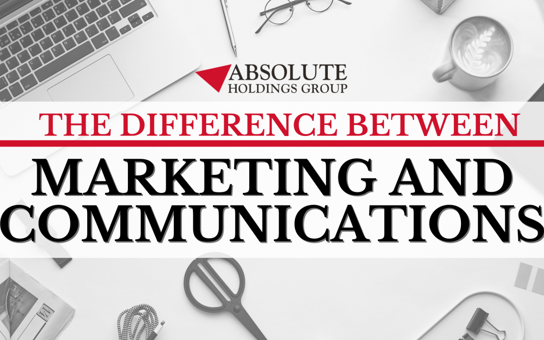 The Difference Between Marketing and Communications
