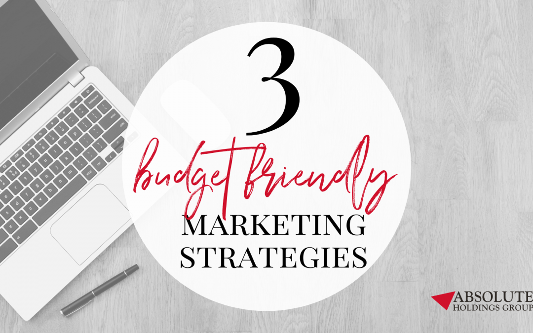 3 Budget-Friendly Marketing Strategies