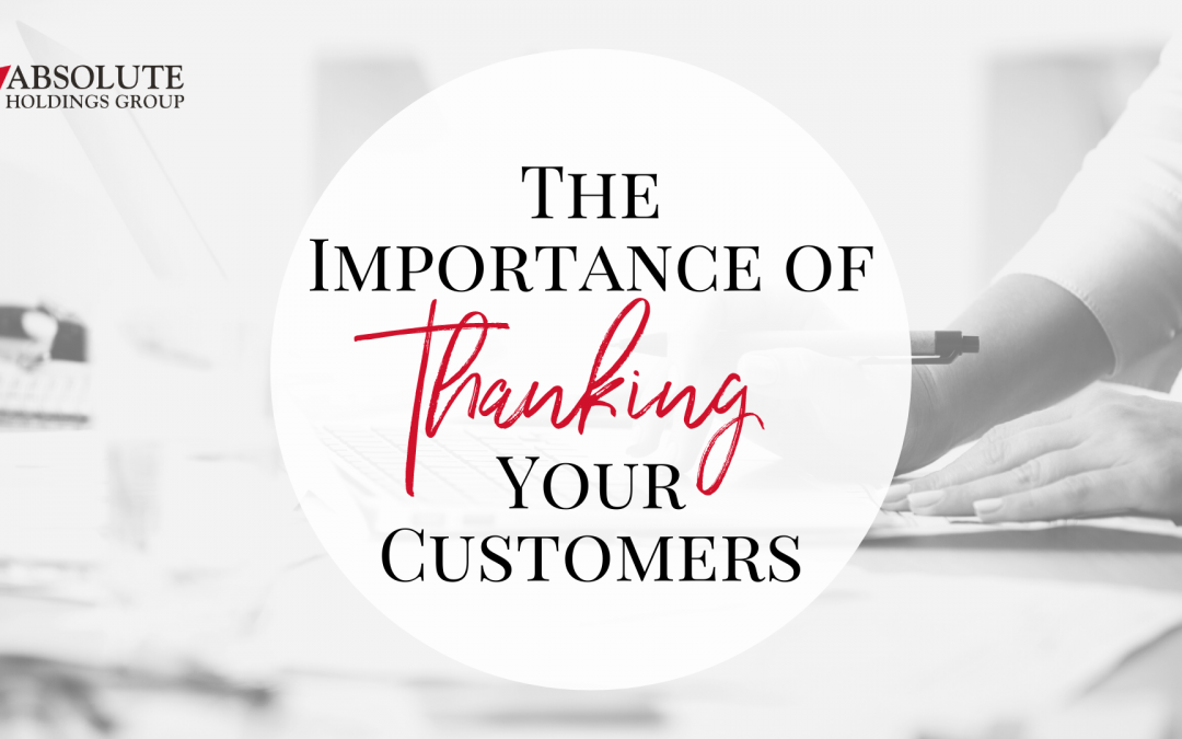 The Importance of Thanking Your Customers