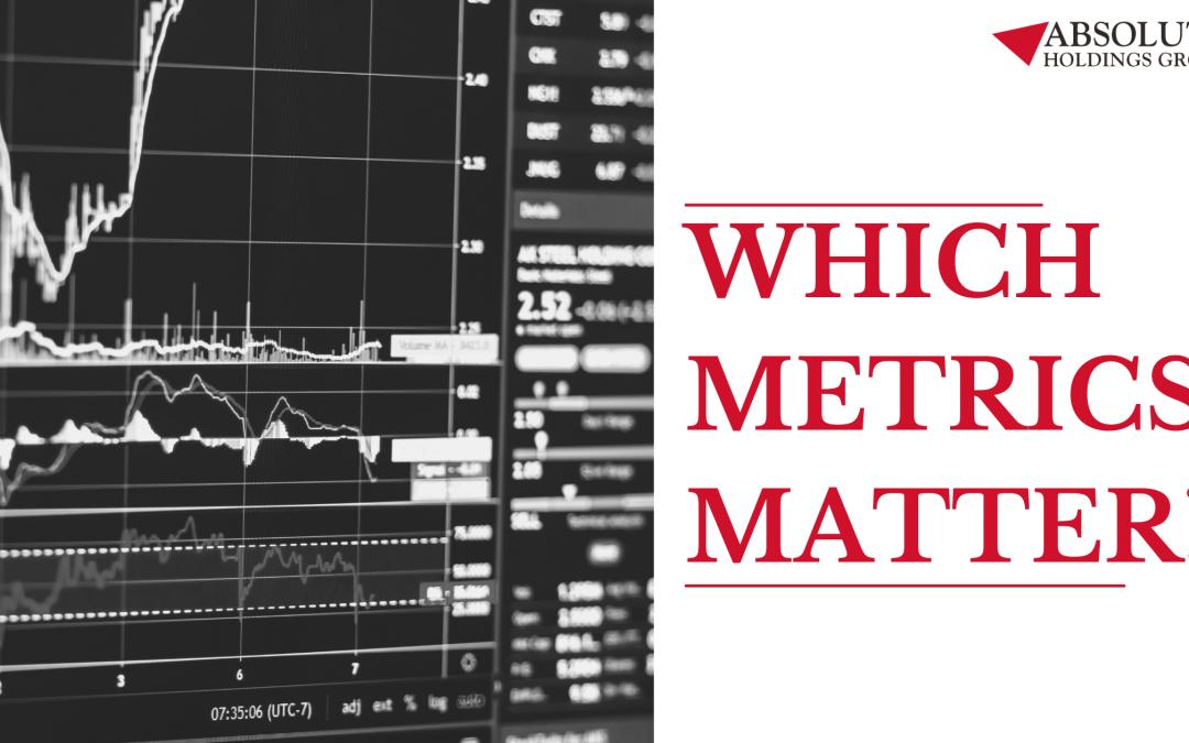 Which Metrics Matter